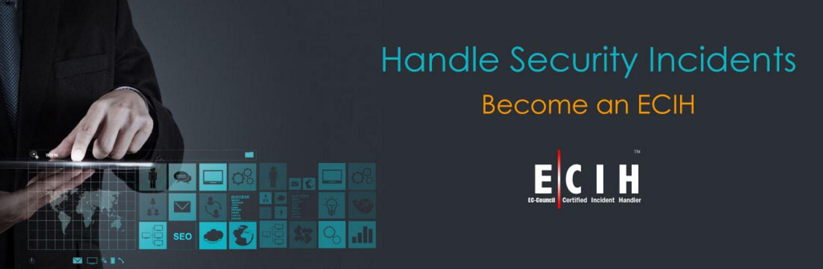 Ec Council Certified Incident Handler Ecih Acinfotec